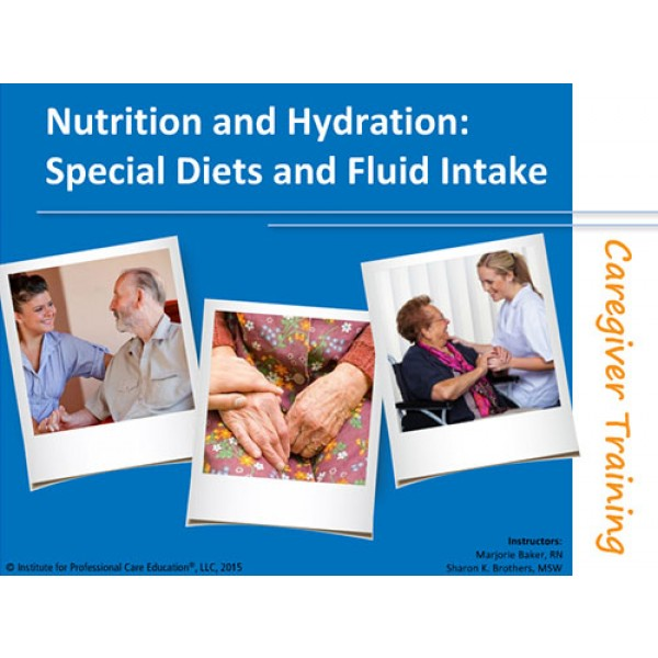 Nutrition and Hydration: Special Diets and Fluid Intake