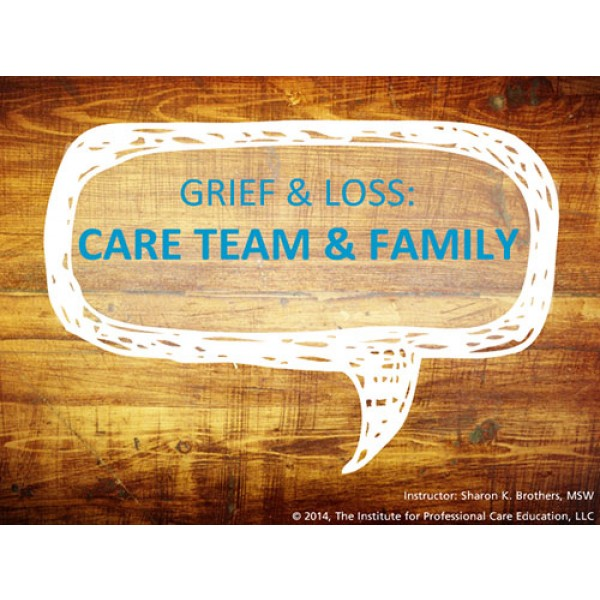 Grief and Loss: Care Team and Family