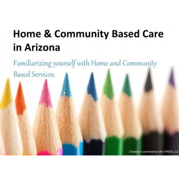 Home and Community Based Services in Arizona