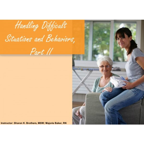 Handling Difficult Situations and Behaviors, Part 2