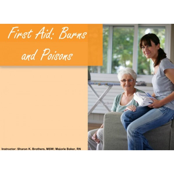 First Aid: Burns and Poisons