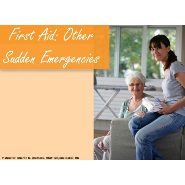 First Aid: Other Sudden Emergencies
