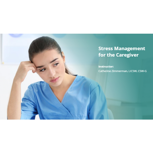 Stress Management for the Caregiver