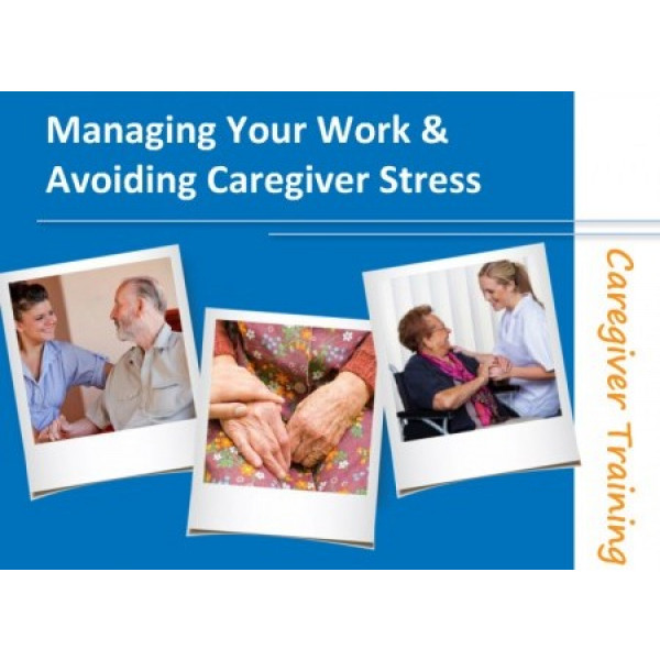 Managing your Work and Avoiding Caregiver Stress