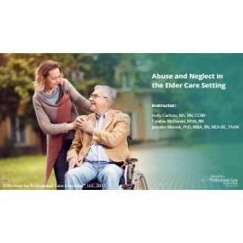Abuse and Neglect in the Elder Care Setting
