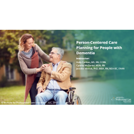 Person Centered Care Planning for People Living with Dementia