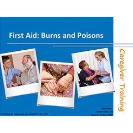 Caregiver First Aid: Burns and Poisons