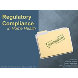 Regulatory Compliance in Home Health