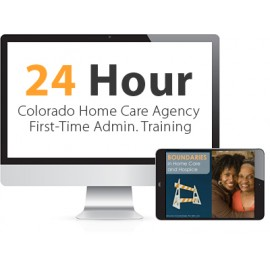 Colorado Home Care Agency First-Time Administrator Training