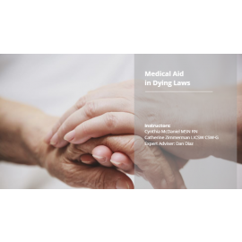 Death with Dignity: Medical Aid-In-dying and Death with Dignity Laws