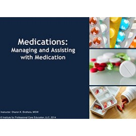 Managing and Assisting with Medications