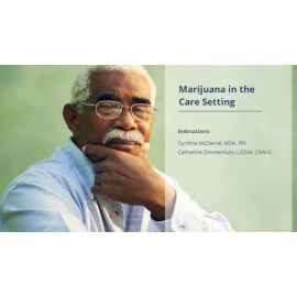 Marijuana in the Care Setting