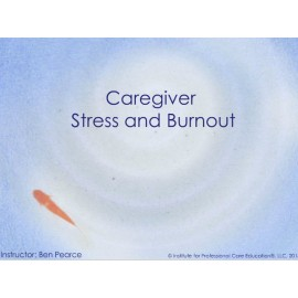 Caregiver Stress and Burnout