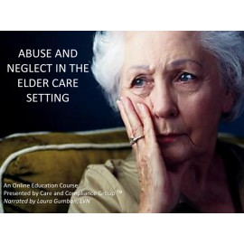 SP001-CCG - Abuse and Neglect in the Elder Care Setting