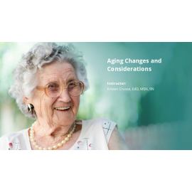 Aging Changes and Considerations