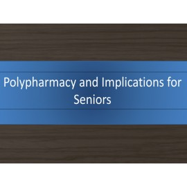 Polypharmacy and Implications for Seniors