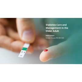 Diabetes Care and Management in the Older Adult