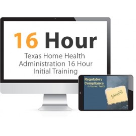 Texas Home Health Administration 16 Hour Initial Training